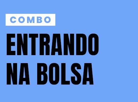 COMBO ENTRANDO NA BOLSA