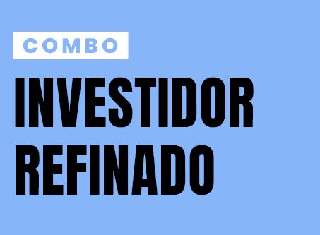 COMBO INVESTIDOR REFINADO